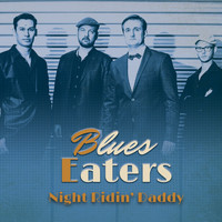 Blues Eaters - Night Ridin' Daddy