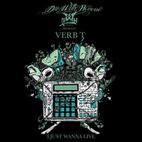 Verb T - I Just Wanna Live (Explicit)