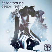 Fit For Sound - Deeper Feeling