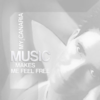 Djane My Canaria - Music Makes Me Feel Free
