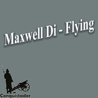 Maxwell Di - Flying