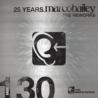 Marco Bailey - 25 Years (The Reworks)