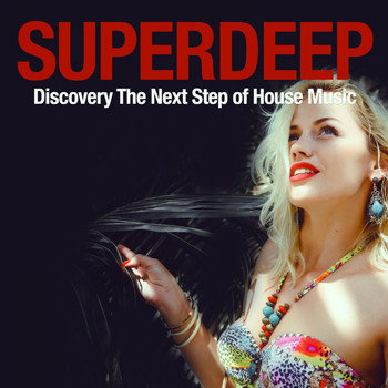 Various Artists - Superdeep (Discover the Next Step of House Music)