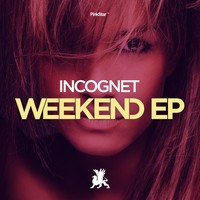 Incognet - Weekend EP