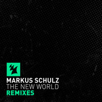 Markus Schulz - The New World (Remixes)