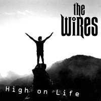The Wires - High on Life