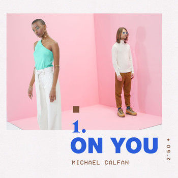 Michael Calfan - On You