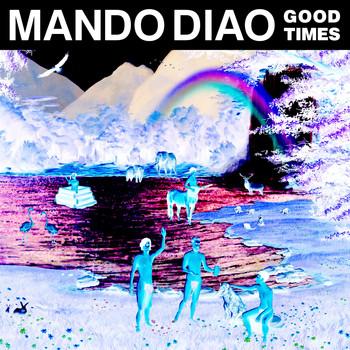 Mando Diao - Good Times (Remixes [Explicit])