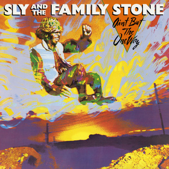 Sly & The Family Stone - Ain't But The One Way