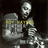 Roy Haynes - Further up the Road