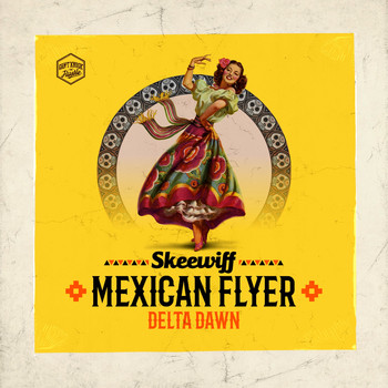 Skeewiff - Mexican Flyer / Delta Dawn