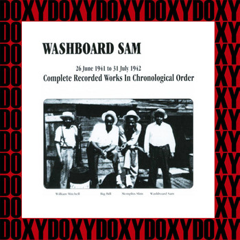 Washboard Sam - Washboard Sam In Chronological Order, 1941-1942 (Hd Remastered, Restored Edition, Doxy Collection)