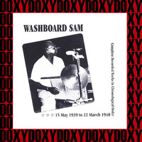 Washboard Sam - Washboard Sam In Chronological Order, 1939-1940 (Hd Remastered, Restored Edition, Doxy Collection)