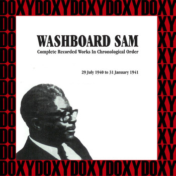 Washboard Sam - Washboard Sam In Chronological Order, 1940-1941 (Hd Remastered, Restored Edition, Doxy Collection)