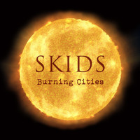 The Skids - Burning Cities