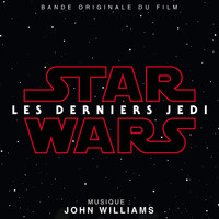 John Williams - Star Wars: Les Derniers Jedi (Bande Originale du Film)