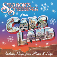 Larry The Cable Guy - Season's Speedings from Cars Land: Holiday Songs from Mater & Luigi