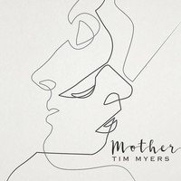 Tim Myers - Mother