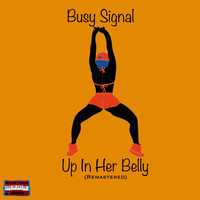 Busy Signal - Up in Her Belly (Remastered)