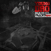 Young Dro - We In Da City (Atlanta Falcons Remix 2017)