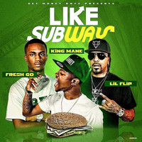 Lil Flip - Like Subway (feat. Lil Flip & Fresh Go)