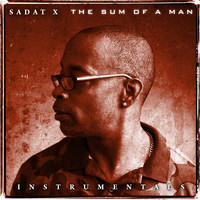Sadat X - The Sum of a Man (Instrumentals)