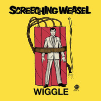 Screeching Weasel - Wiggle (25th Anniversary Remix and Remaster)