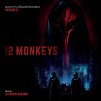 Stephen Barton - 12 Monkeys: Season 3 (Music From The Syfy Original Series)