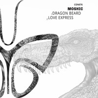Moshic - Dragin Beard \ Love Express EP