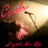 Cash - Light Me Up