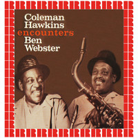 Coleman Hawkins, Ben Webster - Encounters (Hd Remastered Edition)
