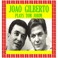 Joao Gilberto - Plays Tom Jobim (Hd Remastered Edition)