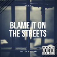 C-Bo - Blame It on the Streets (feat. C-Bo)