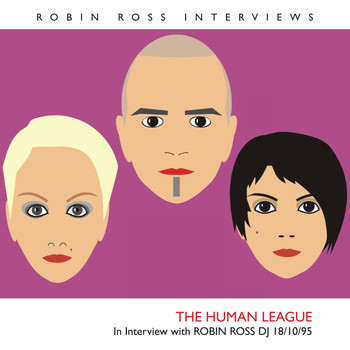 The Human League - Interview with Robin Ross 18/10/95