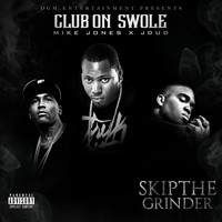 Mike Jones - Club on Swole (feat. Mike Jones & Jdud)