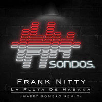 Franky Nitty - La Fluta de Habana (Harry Romero Remix)