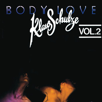 Klaus Schulze - Body Love, Vol. 2 (Remastered 2017)