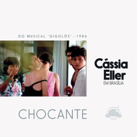 "Cássia Eller - Chocante (Ao Vivo / From ""Gigolô"")"