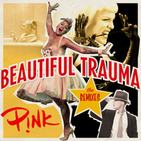 P!nk - Beautiful Trauma (The Remixes) (Explicit)