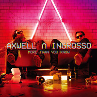 Axwell /\ Ingrosso - More Than You Know (Explicit)