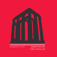 Gorgon City - Grooves On The Vinyl - EP
