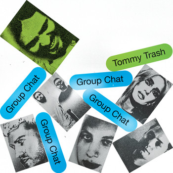 Tommy Trash - Group Chat (Extended Mixes)