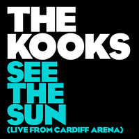 The Kooks - See The Sun (Live From Cardiff Arena)