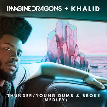 Imagine Dragons - Thunder / Young Dumb & Broke (Medley)