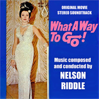 Nelson Riddle - What a Way to Go! (Original Movie Soundtrack)