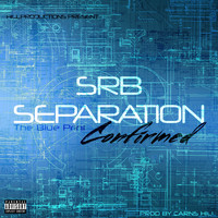 Carns Hill - Srb Separation Confirmed (The Blue Print)