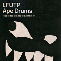Ape Drums - LFUTP (Explicit)