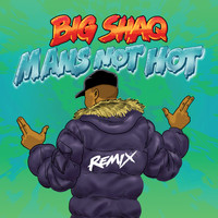 Big Shaq - Man's Not Hot (MC Mix [Explicit])