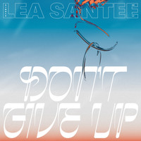 Lea Santee - Don't Give Up