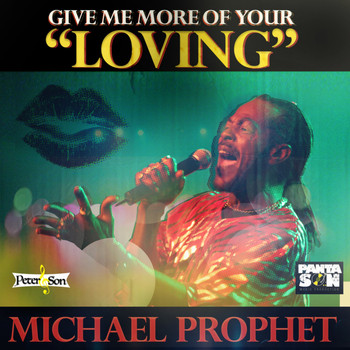 Michael Prophet - Give Me More of Your Loving
